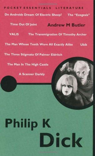By Andrew M. Butler Philip K. Dick: Revised and Updated (Pocket Essential series) (Rev Upd) [Paperback] PDF