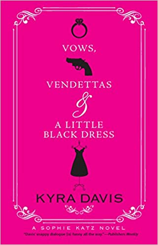Vows Vendettas And A Little Black Dress Kyra Davis 9780778327899