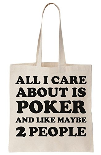 Maybe Bag Tote I Canvas People And Like All About Poker Care 2 vAwqnYPU
