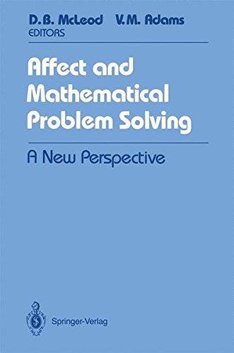 Affect and Mathematical Problem Solving: A New Perspective (Springer Tracts in Modern)
