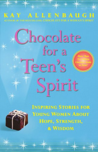 Chocolate for a Teen's Spirit: Inspiring Stories for Young Women About Hope, Strength, and Wisdom (Best Thoughts For School Assembly)