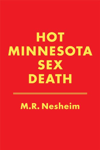 Book: Hot Minnesota Sex Death by M. R. Nesheim
