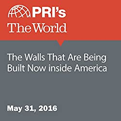 The Walls That Are Being Built Now Inside America