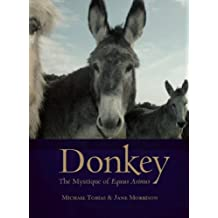 Donkey: The Mystique of Equus Asinus
