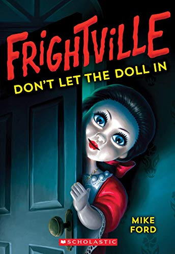 Don't Let the Doll In (Frightville #1) (1) (The Story Of Annabelle The Haunted Doll)