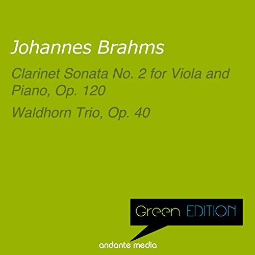 (Green Edition - Brahms: Clarinet Sonata No. 2 for Viola and Piano, Op. 120 & Waldhorn Trio, Op. 40)