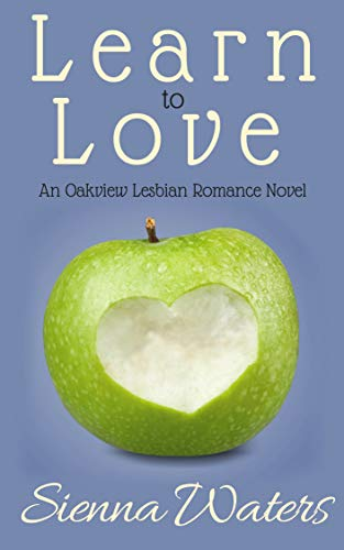 Learn to Love: An Oakview Lesbian Romance Novel