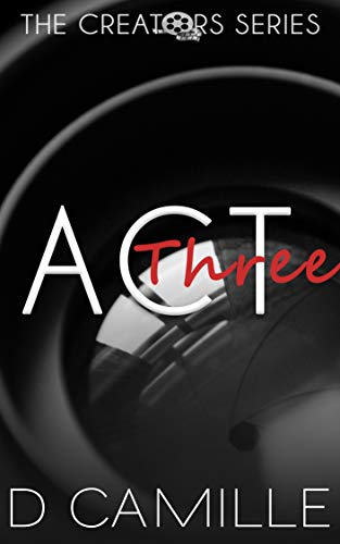 Act Three (The Creators Series Book 3)