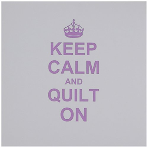 3dRose Keep Calm and Quilt on - carry on quilting - Quilter gifts - fun humor humorous - Greeting Cards, 6 x 6 inches, set of 6 (gc_157760_1)