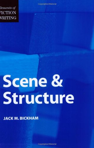 Scene and Structure - Book  of the Elements of Fiction Writing