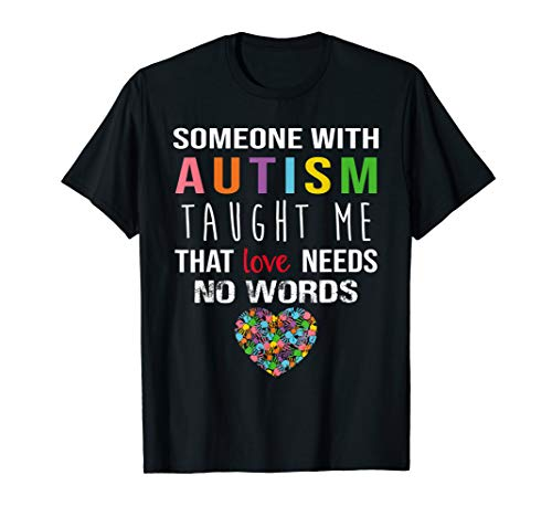 World Autism Awarness Day T-shirt Gift Someone Taught Me ()