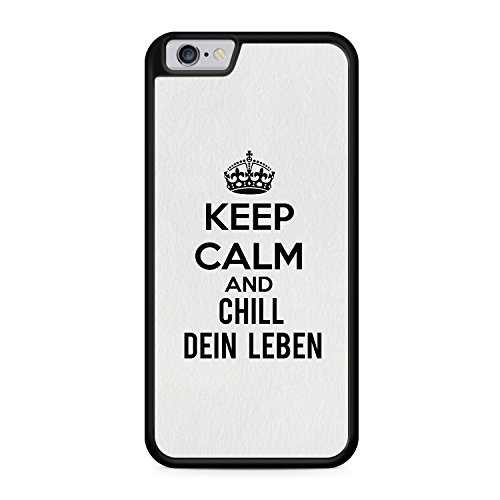Keep Calm And Chill Dein Leben Apple iPhone 6 / 6S SILIKON BK Hülle Cover Case Schale Fun Funny Spruch Zitat Design Quote Vintage