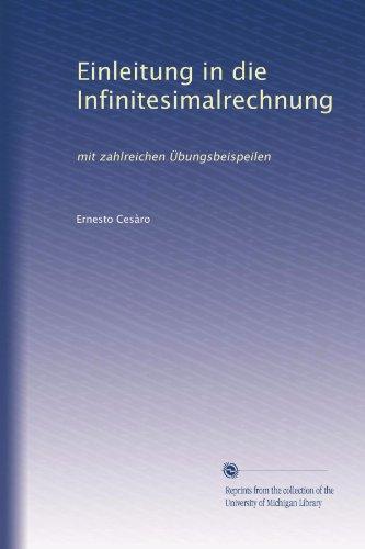 Einleitung in die Infinitesimalrechnung: mit zahlreichen Übungsbeispeilen (German Edition)