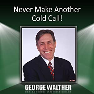 Never Make Another Cold Call! Speech