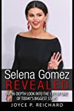 Selena Gomez Revealed: An In-Depth Look into the Life of One of Today's Biggest Stars