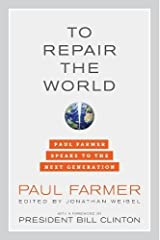 To Repair the World: Paul Farmer Speaks to the Next Generation (California Series in Public Anthropology) Hardcover
