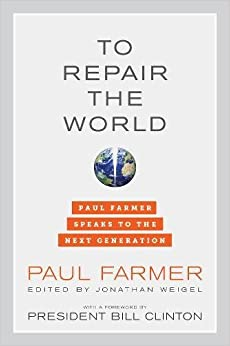 image for To Repair the World: Paul Farmer Speaks to the Next Generation (California Series in Public Anthropology)
