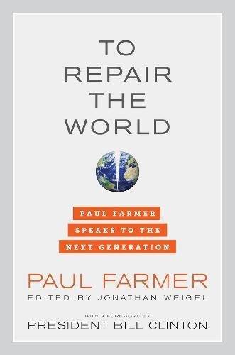 Image of To Repair the World: Paul Farmer Speaks to the Next Generation (California Series in Public Anthropology)