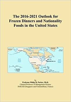 The 2016-2021 Outlook for Frozen Dinners and Nationality Foods in the United States