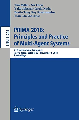 PRIMA 2018: Principles and Practice of Multi-Agent Systems: 21st International Conference, Tokyo, Japan, October 29-November 2, 2018, Proceedings (Lecture Notes in Computer -