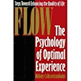Flow : The Psychology of Optimal Experience, Csikszentmihalyi, Mihaly, 0060162538
