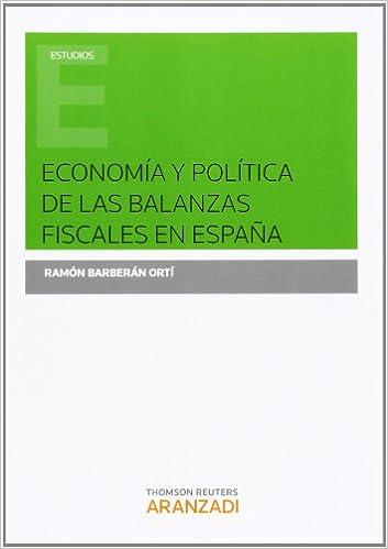 Economía y política de las balanzas fiscales en España Monografía: Amazon.es: Barberán Ortí, Ramón: Libros