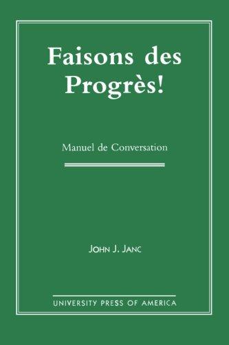 Faisons Des Progres!: Manuel De Conversation
