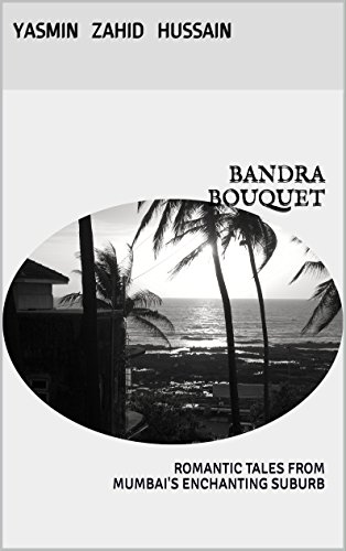 BANDRA BOUQUET: ROMANTIC TALES FROM MUMBAI'S ENCHANTING SUBURB