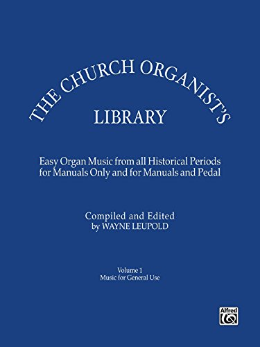 The Church Organist's Library, Volume 1: Intermediate Organ Music for General Use ()
