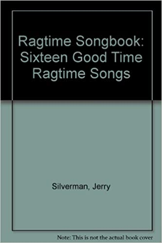Ragtime Songbook: Sixteen Good Time Ragtime Songs: Jerry Silverman ...