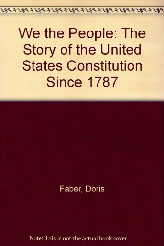 We the People: The Story of the United States Constitution Since 1787