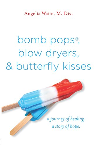 bomb-pops-blow-dryers-and-butterfly-kisses