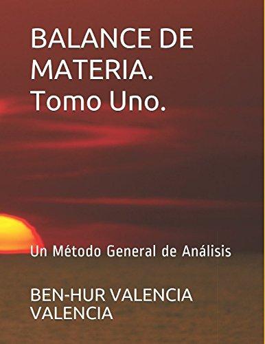 BALANCE DE MATERIA. Tomo Uno.: Un Método General de Análisis (Spanish Edition)