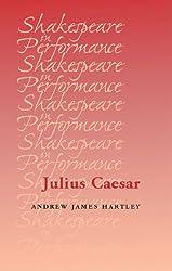Julius Caesar (Shakespeare in Performance)