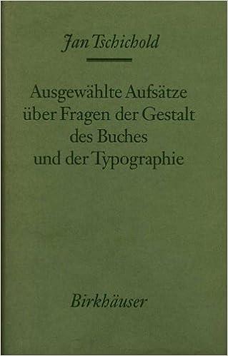 Ausgewählte Aufsätze über Fragen der Gestalt des Buches und der Typographie (German Edition)