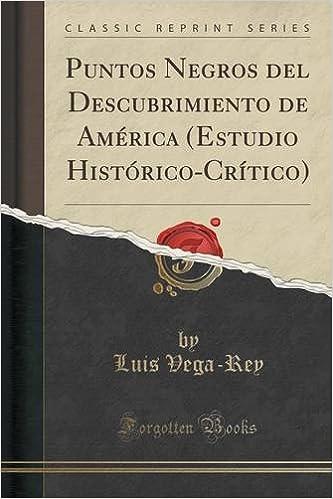 Book Puntos Negros del Descubrimiento de América Estudio Histórico-Crítico Classic Reprint
