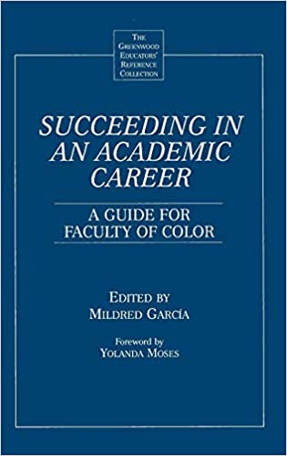 Succeeding in an Academic Career: A Guide for Faculty of