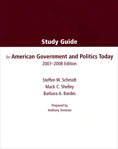 Study Guide for American Government and Politics Today: 2007-2008