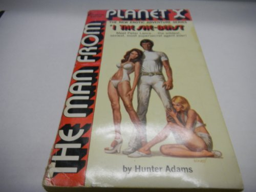 The Man From Planet X... the She-beast- Erotic Adventure Series Adult Novel By Hunter Adams 1975