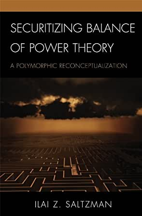 the balance of power theory Balance of power: theory and practice in the 21st century [tv paul, james  wirtz, michel fortmann] on amazoncom free shipping on qualifying offers.