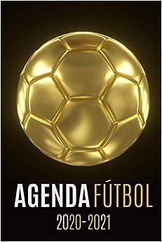 Book's Cover of agenda futbol 2020-2021: agenda escolar futbol 2020-2021, agenda 2020 2021 semana vista, Septiembre 2020 a Sep 2021, calendario, planificador semanal a5, Colegio, secundaria, estudiante (Español) Tapa blanda – 21 agosto 2020