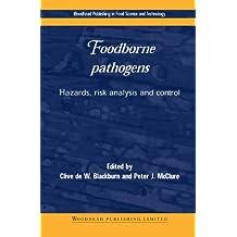 Foodborne Pathogens: Hazards, Risk Analysis, and Control
