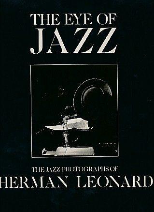 The Eye of Jazz: The Jazz Photographs of Herman Leonard - Herman Leonard Jazz