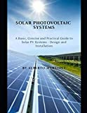Solar Photovoltaic Systems: A Basic, Concise and