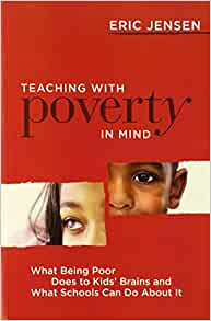 What Being Poor Does to Kids Brains and What Schools Can Do About It Teaching with Poverty in Mind
