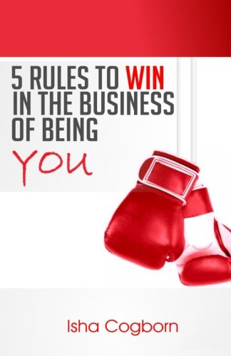 Read Online 5 Rules to Win in the Business of Being You (Volume 1) pdf