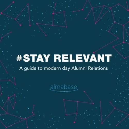 #StayRelevant: A guide to modern day Alumni Relations