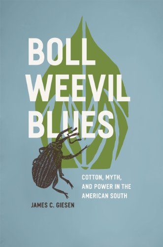 Boll Weevil Blues: Cotton, Myth, and Power in the American South