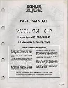 printed 1985 kohler engines model k181 8hp parts manual tp 2137a printed 1985 kohler engines model k181 8hp parts manual tp 2137a 554 manufacturer amazon com books