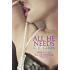 All He Needs (All or Nothing Book 2)